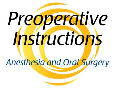 Oral & maxillofacial surgery preoperative instructions